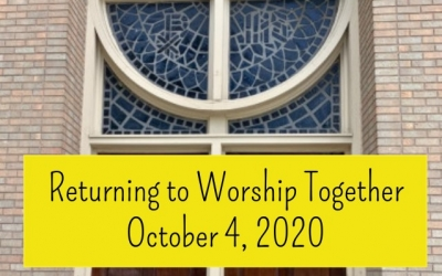 Returning to Worship Oct 4 with COVID-19 precautions