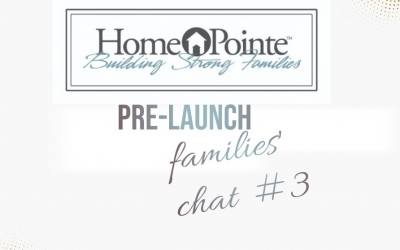 Homepointe PreLaunch families CHAT Video #3